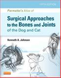 Piermattei's Atlas of Surgical Approaches to the Bones and Joints of the Dog and Cat, Johnson, Kenneth A., 1437716342