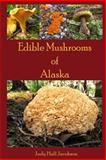 Edible Mushrooms of Alaska, Judy Jacobson, 1497426340