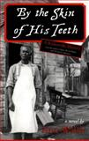 By the Skin of His Teeth, Ann Walsh, 1550026348