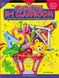 The Creative K-1 Classroom : Making and Managing a Playful Learning Environment, Apgar, Cheryl, 1574716344