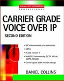 Carrier Grade Voice over IP, Collins, Daniel, 0071406344