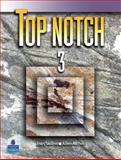 Top Notch 3 : English for Today's World, Saslow, Joan M. and Ascher, Allen, 0131106341