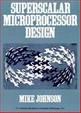 Superscalar Microprocessors Design, Johnson, Mike, 0138756341