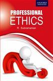Professional Ethics, Subramanian, R., 0198086342