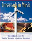 Crossroads in Music : Traditions and Connections, Larson, Ron and Borg, Paul W., 0534516343
