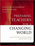 Preparing Teachers for a Changing World : What Teachers Should Learn and Be Able to Do, , 0787996343