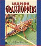 Leaping Grasshoppers, Christine Zuchora-Walske, 082253634X