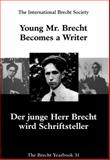 Young Mr. Brecht Becomes a Writer, , 0971896348