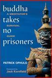 Buddha Takes No Prisoners, Patrick Ophuls, 1556436343