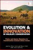 Evolution and Innovation in Wildlife Conservation : Parks and Game Ranches to Transfrontier Conservation Areas, , 1844076342