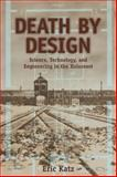 Death by Design : Science, Technology, and Engineering in Nazi Germany, Katz, Eric, 0321276345