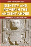 Identity and Power in the Ancient Andes, John Wayne Janusek, 0415946344