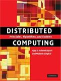 Distributed Computing : Principles, Algorithms, and Systems, Kshemkalyani, Ajay and Singhal, Mukesh, 0521876346
