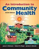 Introduction to Community Health, James F. McKenzie and Robert R. Pinger, 0763746347