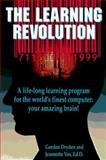 Learning Revolution : A Life-Long Learning Program for the World's Finest Computer: Your Amazing Brain!, Dryden, Gordon and Vos, Jeannette, 1880396343