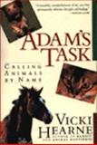 Adam's Task : Calling Animals by Name, Hearne, Vicki, 0060976349