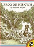 Frog on His Own, Mercer Mayer, 0140546340