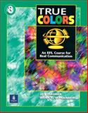 True Colors, Level 3 : An EFL Course for Real Communication, Maurer, Jay and Schoenberg, Irene E., 0201786346