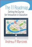 The 1:1 Roadmap : Setting the Course for Innovation in Education, Marcinek, Andrew P., 1452226342
