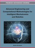 Advanced Engineering and Computational Methodologies for Intelligent Mechatronics and Robotics, Shahin Sirouspour, 1466636343