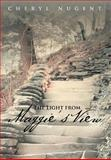 The Light from Maggie's View, Cheryl Nugent, 1475926340