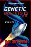 Genetic Bullets, J. Ryan, 1500596345