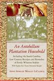 An Antebellum Plantation Household, Anne Sinkler Whaley LeClercq, 1570036349