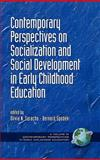 Contemporary Perspectives on Socialization and Social Development in Early Childhood Education, Spodek, Bernard and Saracho, Olivia N., 1593116349