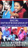 Social Entrepreneurship : What Everyone Needs to Know, Bornstein, David and Davis, Susan, 0195396340