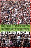 Can Earth's and Society's Systems Meet the Needs of 10 Billion People? : Summary of a Workshop, Board on Environmental Change and Society, 0309306345