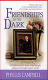 Friendships in the Dark, Phyllis Campbell, 0312966342