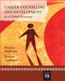 Career Counseling and Development in a Global Economy, Andersen, Patricia and Vandehey, Michael, 0618426345