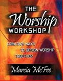 The Worship Workshop, Marcia McFee, 0687046343
