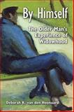 By Himself : The Older Man's Experience of Widowhood, van den Hoonaard, Deborah, 1442626348