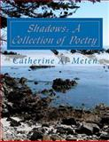 Shadows: a Collection of Poetry, Catherine J Al-Meten, 1480006343