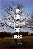 The Sun Between the Trees, Laurie Hraha, 1935986341