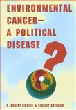 Environmental Cancer-A Political Disease?, Lichter, S. Robert and Rothman, Stanley, 0300076347