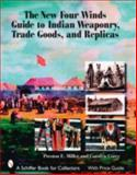 The New Four Winds Guide to Indian Weaponry, Trade Goods, and Replicas, Preston Miller and Carolyn Corey, 0764326341