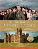 The World of Downton Abbey, Jessica Fellowes, 1250006341