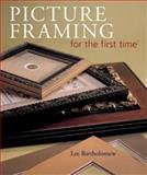 Picture Framing for the First Time, Lee Bartholomew, 1402706340