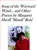 Song of the Wayward Wind and Other Poems, Reid, Margaret Havill, 1411616340