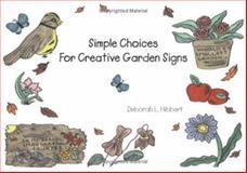 Simple Choices for Creative Garden Signs, Deborah L. Hibbert, 155212634X