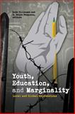 Youth, Education, and Marginality : Local and Global Expressions, , 1554586348