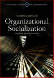 Organizational Socialization : Joining and Leaving Organizations, Kramer, Michael, 0745646352
