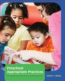 Cengage Advantage Books: Preschool Appropriate Practices : Environment, Curriculum, and Development, Beaty, Janice J., 1133936350