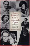 From Johnson's Kids to Lemonade Opera : The American Classical Singer Comes of Age, Villamil, Victoria Etnier, 1555536352