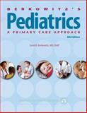Pediatrics : A Primary Care Approach, Berkowitz, MD, FAAP, Carol D, 1581106351