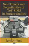New Trends and Potentialities of Tof-Sims in Surface Studies, Grams, Jacek, 1600216358