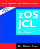 ZOS JCL (Job Control Language), Brown, Gary DeWard, 0471236357