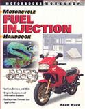 Motorcycle Fuel Injection Handbook, Adam Wade, 076031635X